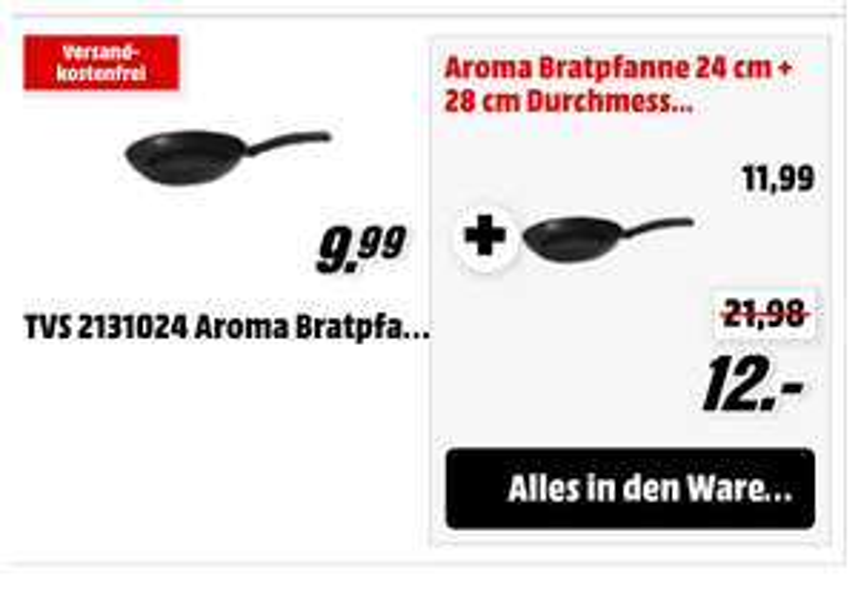 TVS Aroma Bratpfanne 24 cm + 28 cm Durchmesser zusammen für 12€ versandkostenfrei [Media Markt - online]