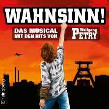 "Termine 21 -24.2.2018 -  Duisburg ""WAHNSINN!"" – Das Musical mit den Hits von Wolfgang Petry - Tickets schon ab 29,90 €"