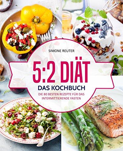 [Amazon] [Kindle] Gratis Kochbuch zum Thema 5:2 Diät/intermittierendes Fasten mit 80 Rezepten
