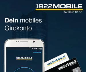 Bis zu 100€ Prämie + bis zu 50€ KWK für das kostenlose mobile Girokonto 1822 MOBILE inkl. kostenloser Kreditkarte *VERLÄNGERT*