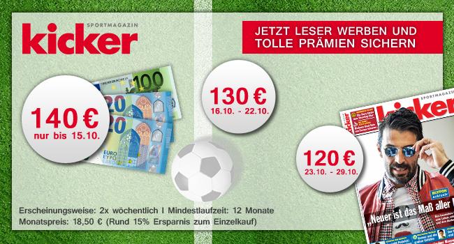 Kicker Abo 1 Jahr  2x wöchentlich für 222€ und als Prämie einen 140€ hohen Verrechnungscheck erhalten