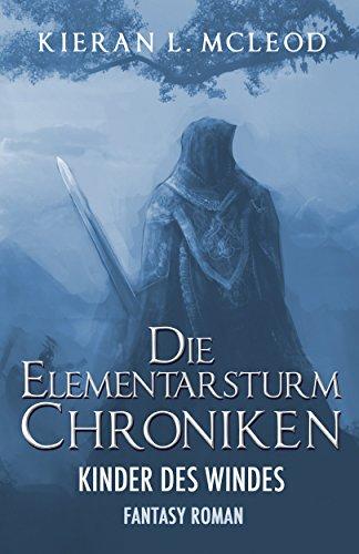 """Fantasy-Roman """"Die Elementarsturm-Chroniken: Kinder des Windes"""" 480 Seiten als E-Book für Kindle und Tolino"""