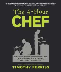 Tim Ferriss: 4 hour Chef Koch, cook like a pro, accelerated learning, living the good life [eBook Kindle 1 € statt 30]