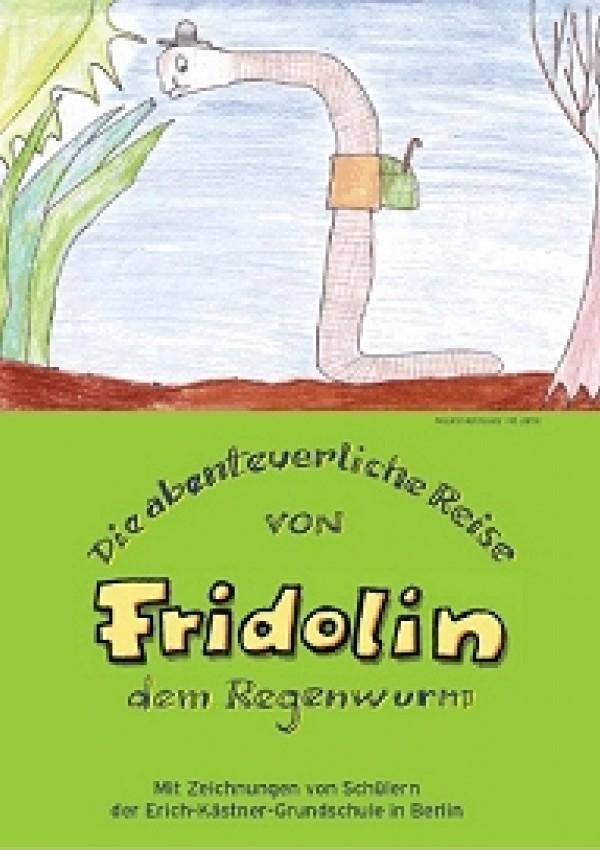 Bundesumweltministerium: Die abenteuerliche Reise von Fridolin dem Regenwurm (Kinderbuch) gratis