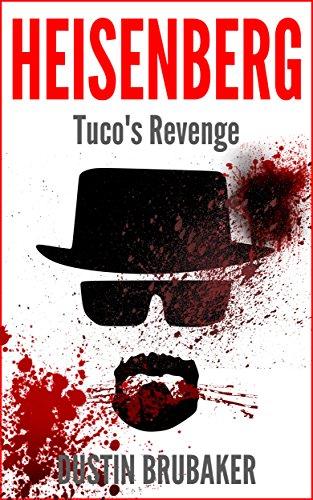 Breaking Bad: Heisenberg - Tuco's Revenge (eBook) kostenlos bei Amazon