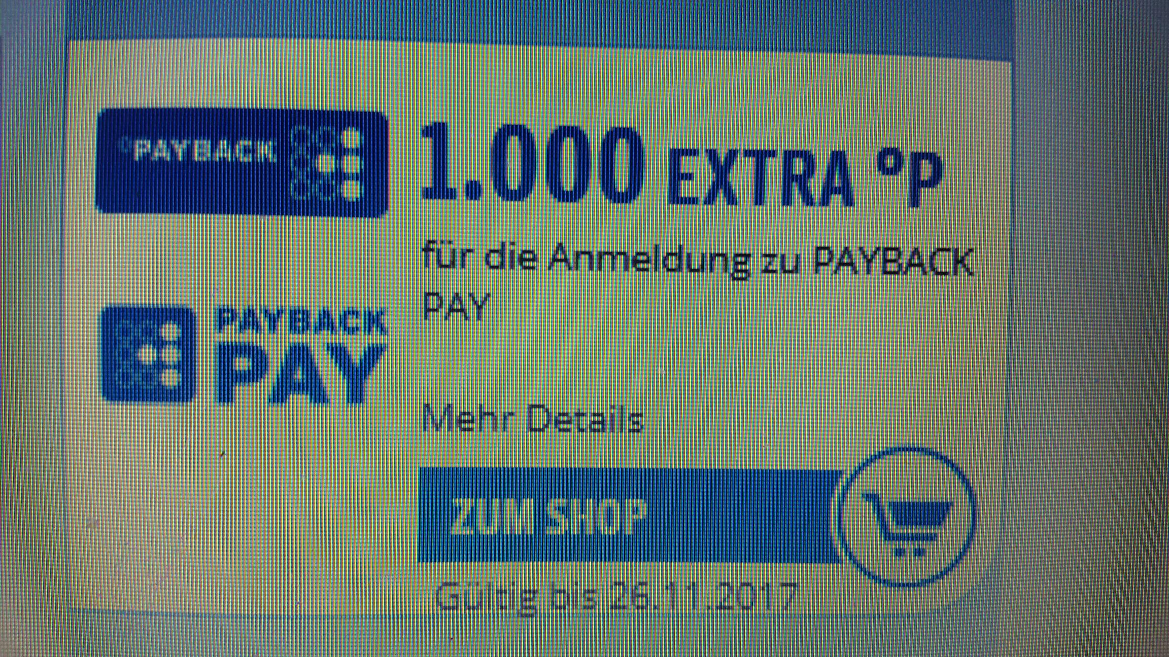 1.000 payback Punkte (=10€) Extra für die Anmeldung zu payback pay *evtl nicht für alle Nutzer*
