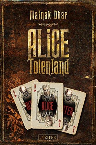 """[Kindle Ebook/ePub] """"Alice im Totenland: Zombie-Thriller"""" von Mainak Dhar"""