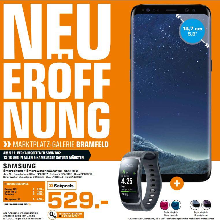 [Lokal Alle Saturn Märkte Hamburg ab 02.11-Eröffnungsangebote Bramfeld] zb. Samsung Galaxy S8 inc Gear Fit 2 für 529,-€ // Fire TV Stick (Neue Version) für 27,-€ // Amazon Echo für 79,-€ und weiteres