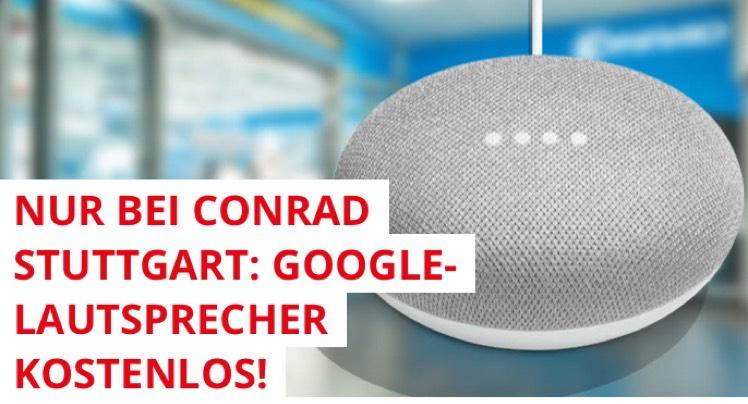 [lokal Stuttgart] Bei Conrad Stuttgart für 150€ einkaufen + Google Home Mini gratis erhalten