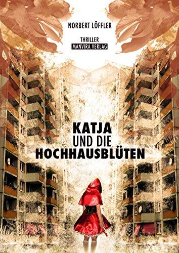 [Kindle] Katja und die Hochhausblüten - kurzweiliger Krimi kostenlos