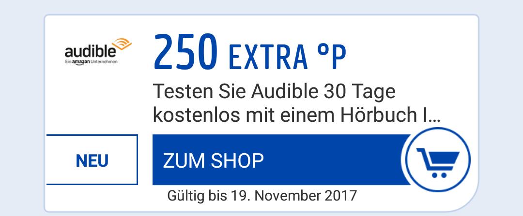 250 Payback Punkte, bei Abschluss eines kostenlosen 30tägigen Audible-Abo EDIT: BIS ZU 400 PUNKTE