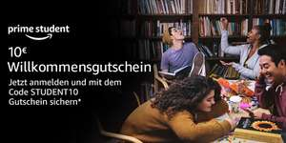 [Amazon Prime Student] 10€ Rabatt bei 40€ MBW für neue Mitglieder