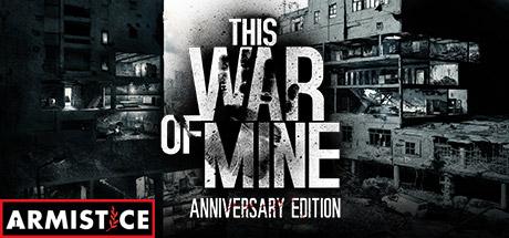 Steam - This War of Mine (Anniversary Edition)