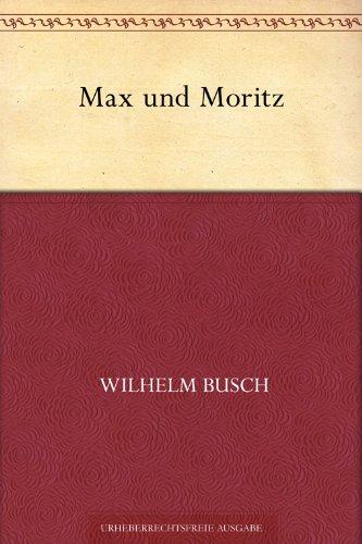 Max und Moritz Kindle Edition von Wilhelm Busch