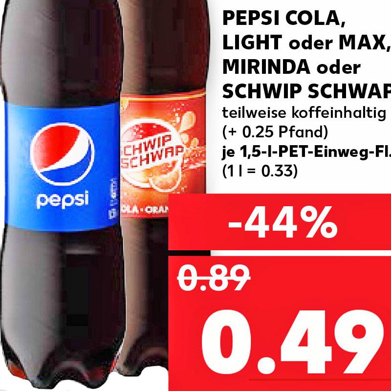 Pepsi Cola, Pepsi Light, Pepsi Max, Mirinda und Schwip Schwap je 1,5 l Flasche für nur 0,49 € bei (Kaufland)