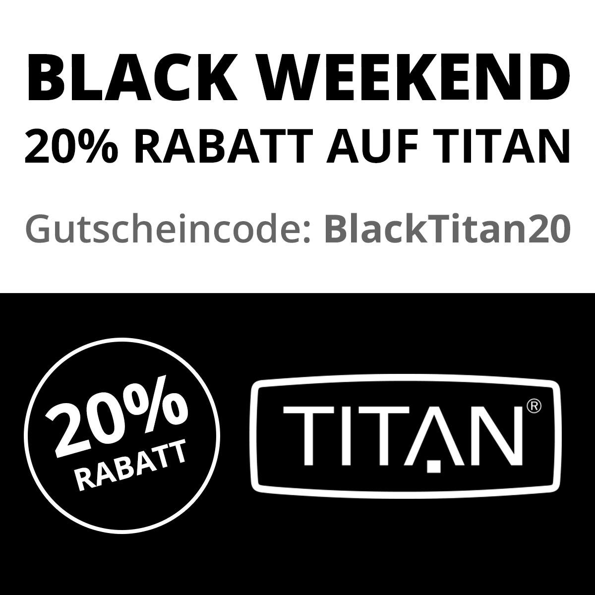 20% Rabatt auf alle Artikel der Marke Titan [BLACK WEEKEND]