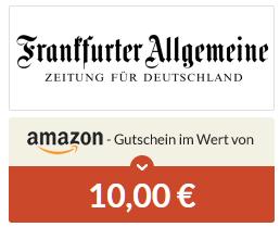 [Spartanien] F.A.Z. PLUS Probeabo für 5,99 Euro mit 10 Euro Amazon.de Gutschein - selbstkündigend