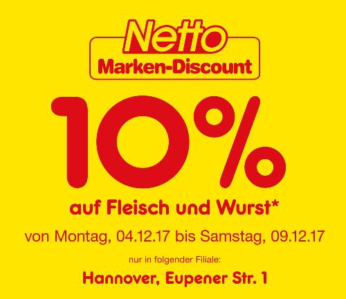 [Lokal] - (Netto ; Hannover ; Eupener Str. 1) 10% auf Fleisch und Wurst