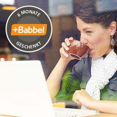 12 Monate mit babbel eine Sprache lernen und nur 6 Monate bezahlen
