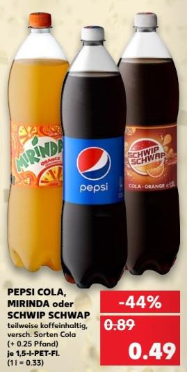 Pepsi Cola, Mirinda oder Schwip Schwap - je 1,5l Fl. für 0,49 € (= Literpreis 0,33€) @  [Kaufland bundesweit ab 28.12]
