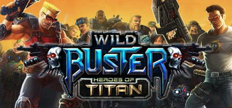 Wild Buster: Heroes of Titan (PC) kostenlos (dlh.net)