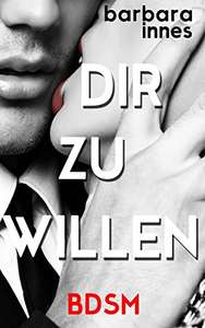 ebook gratis: DIR ZU WILLEN (BDSM)