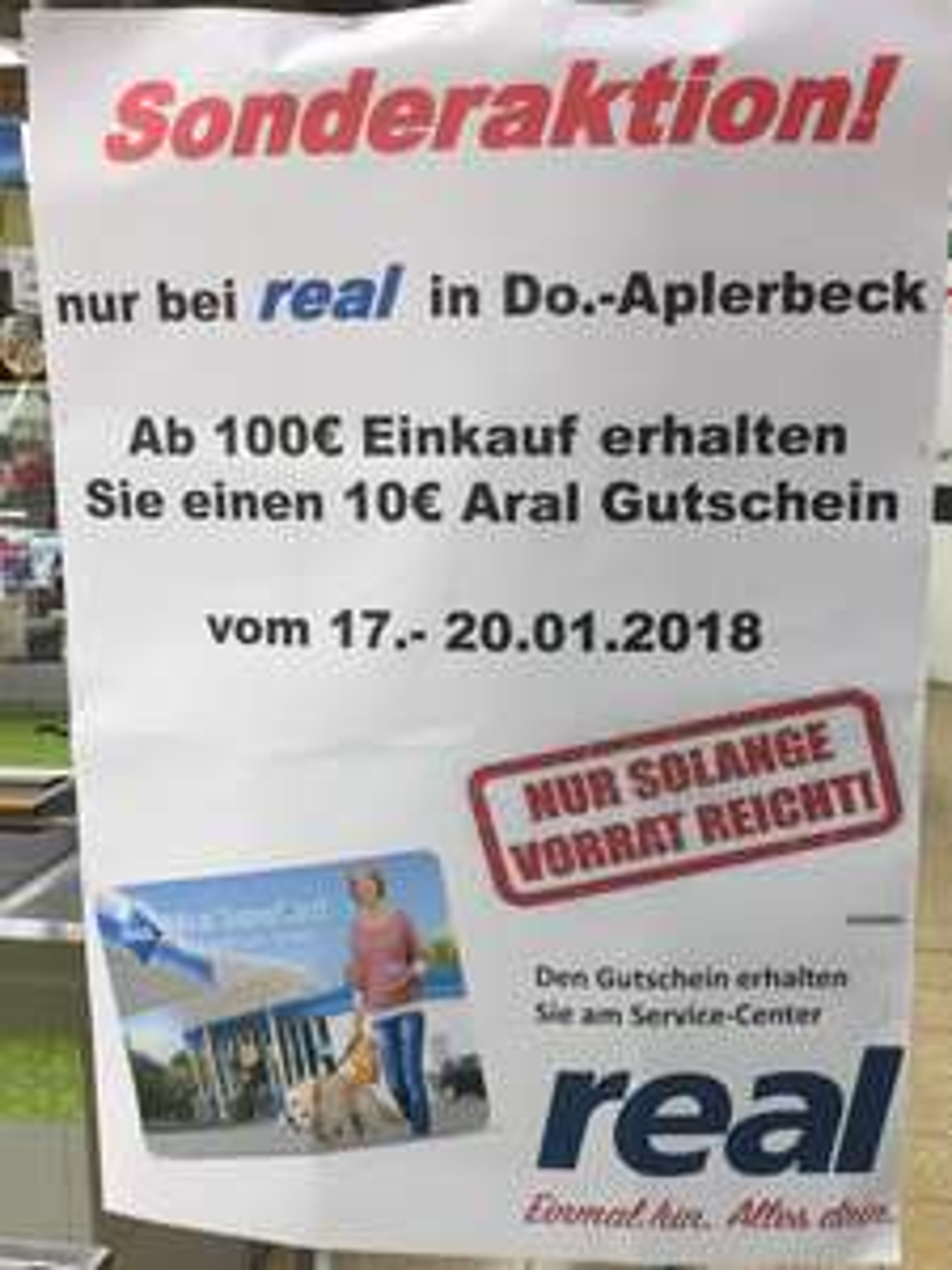 [lokal Real Dortmund Aplerbeck] Ab 100€ Einkauf, 10€ Aral Gutschein erhalten, 17.01-20.01.2018