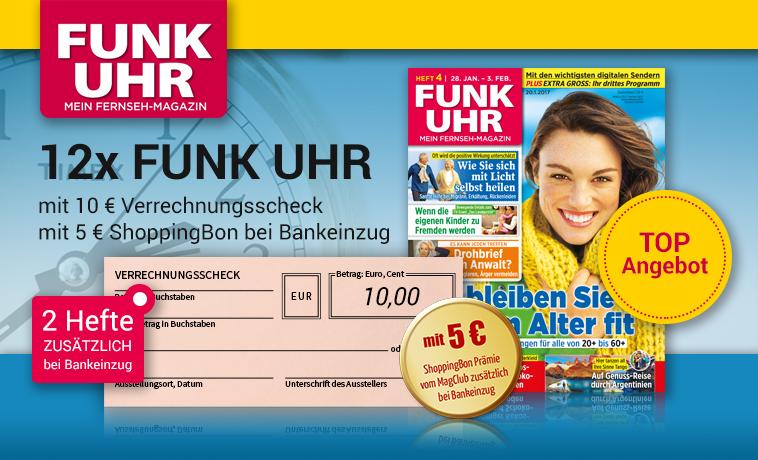 14 Ausgaben FUNK UHR für 11,40 € mit 10€ Verrechnungsscheck + 5€ ShoppingBon Universalgutschein