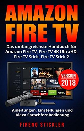 """[amazon.de] (eBook/Kindle) """"Amazon Fire TV: Das umfangreichste Handbuch... - Version 2018"""" gratis statt EUR 2,99/6,99"""