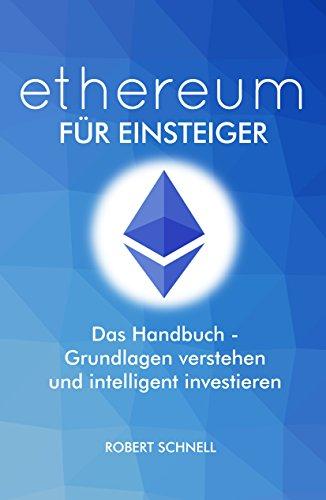 [eBook Freebie] ethereum für Einsteiger - Das Handbuch für ein Grundverständnis und intelligentes Investieren