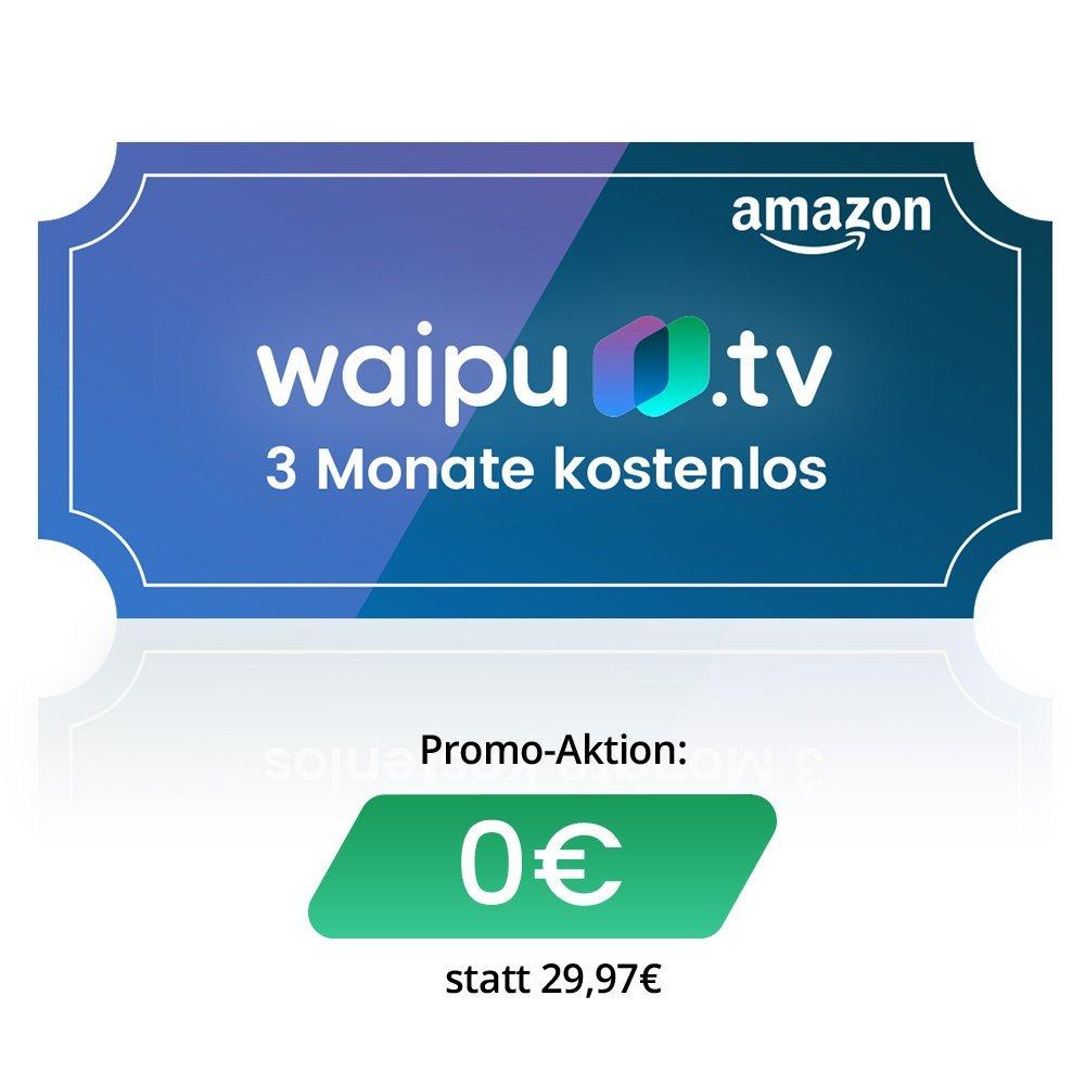 Waipu.tv 3 Monate kostenlos durch Amazon-Gutschein [Neukunden]