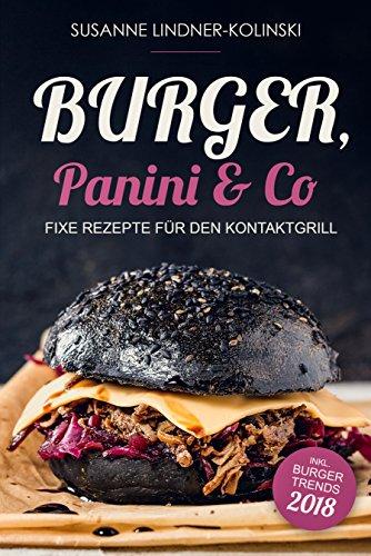Gratis EBook: Burger, Panini & Co: Fixe Rezepte für den Kontaktgrill [Kindle]