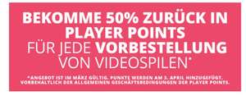 50% des Kaufpreises in Player Points auf Vorbestellungen