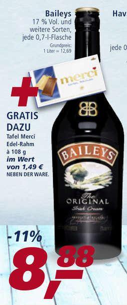 real,-: Baileys (0,7L) plus 1 Tafel Merci Edel-Rahm (108gr.) für zusammen 8,88 Euro. Cashback für Merci möglich -> 7,39 Euro.