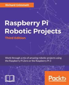 Raspberry Pi Robotic Projects - Third Edition [eBook]