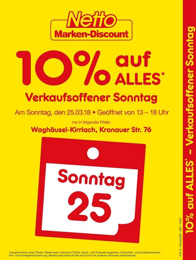 """Region Rhein-Neckar Kreis/ Nordbaden - Netto Waghäusel-Kirrlach, verkaufsoffener Sonntag 25.03.18 von 13 - 18 Uhr """"10% auf ALLES"""""""