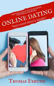 Online Dating - Endlich bald kein Single mehr (Kindle Edition)