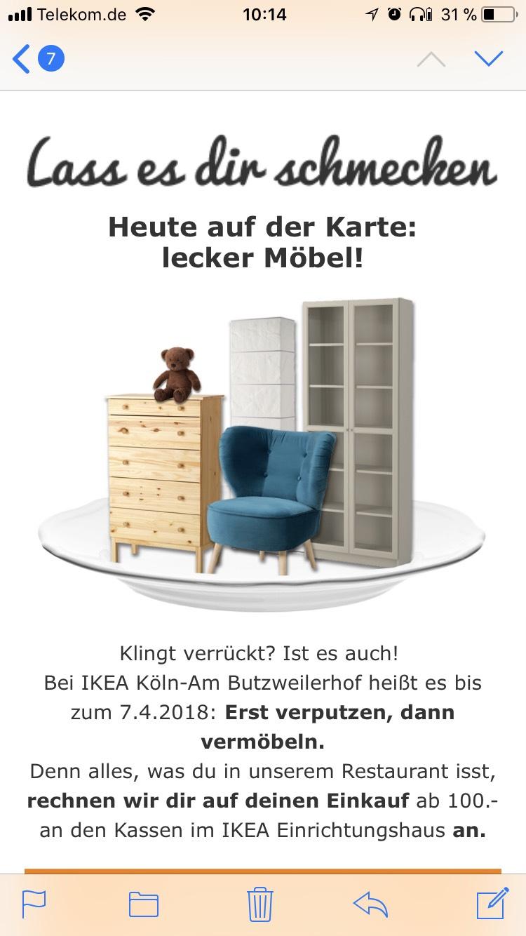 Ikea Köln (Butzweiler Hof)  Restaurantkosten werden vom Kaufpreis abgezogen (ab 100€ EK)