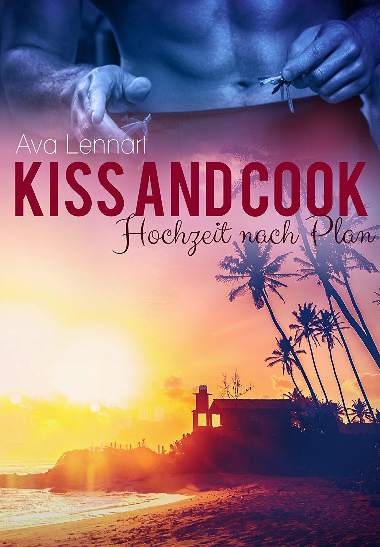 Kiss and Cook: Hochzeit nach Plan