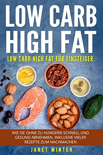 Low Carb High Fat für Einsteiger - Gratis eBook (Kindle) und zwei weitere Gratis: Low Carb Lifestyle: 100 leckere Low Carb Rezepte für maximale Fettverbrennung in 30 Tagen + 55 FRÜHSTÜCKS - REZEPTE