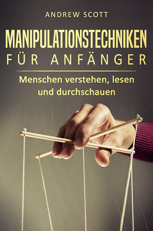 Gratis Kindle eBook Manipulationstechniken für Anfänger: Menschen verstehen, lesen und durchschauen