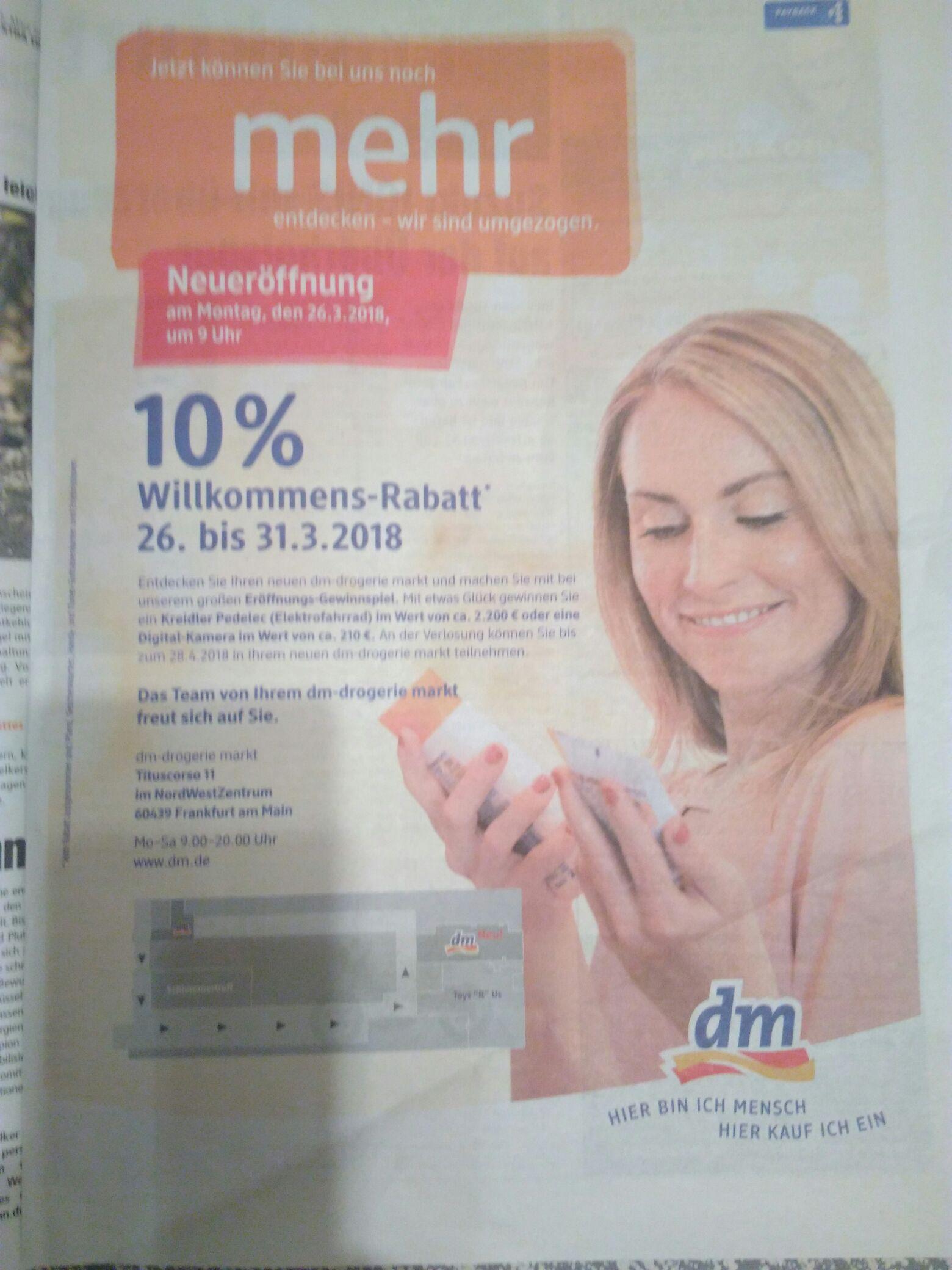 (LOKAL) 10% Willkommensrabatt im dm-drogerie Markt in Frankfurt/Main-NordwestZentrum, Tituscorso 11 (Neueröffnung am 26.3.2018)
