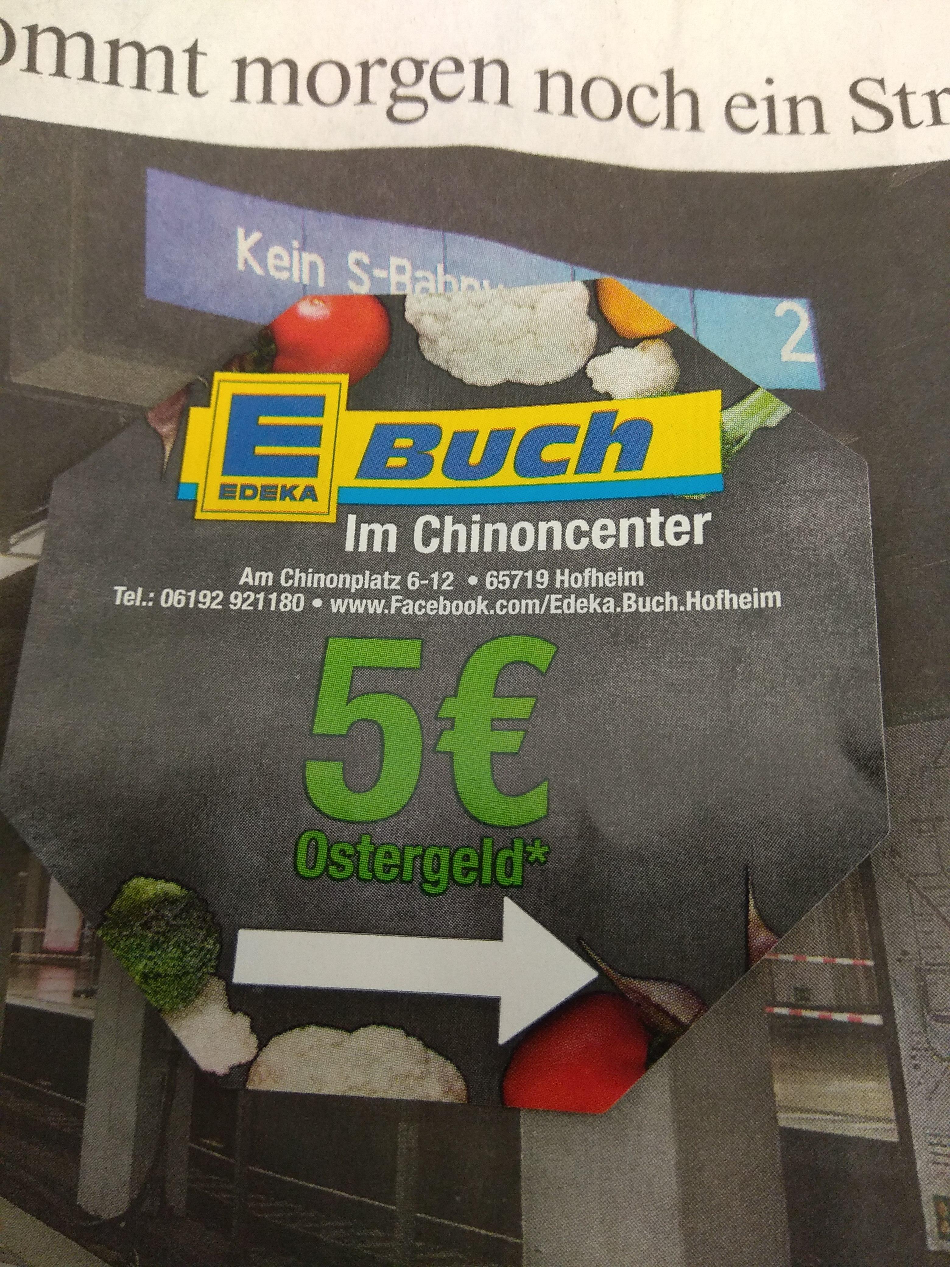 Lokal 5€ Gutschein bei 10€ Einkauf im Edeka Buch im chinon Center Hofheim @ FAZ