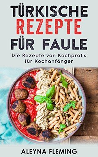 Türkische Rezepte für Faule - Gratis eBook (Kindle)