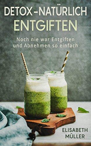 Detox-Natürlich Entgiften (E-Book) auf Amazon!