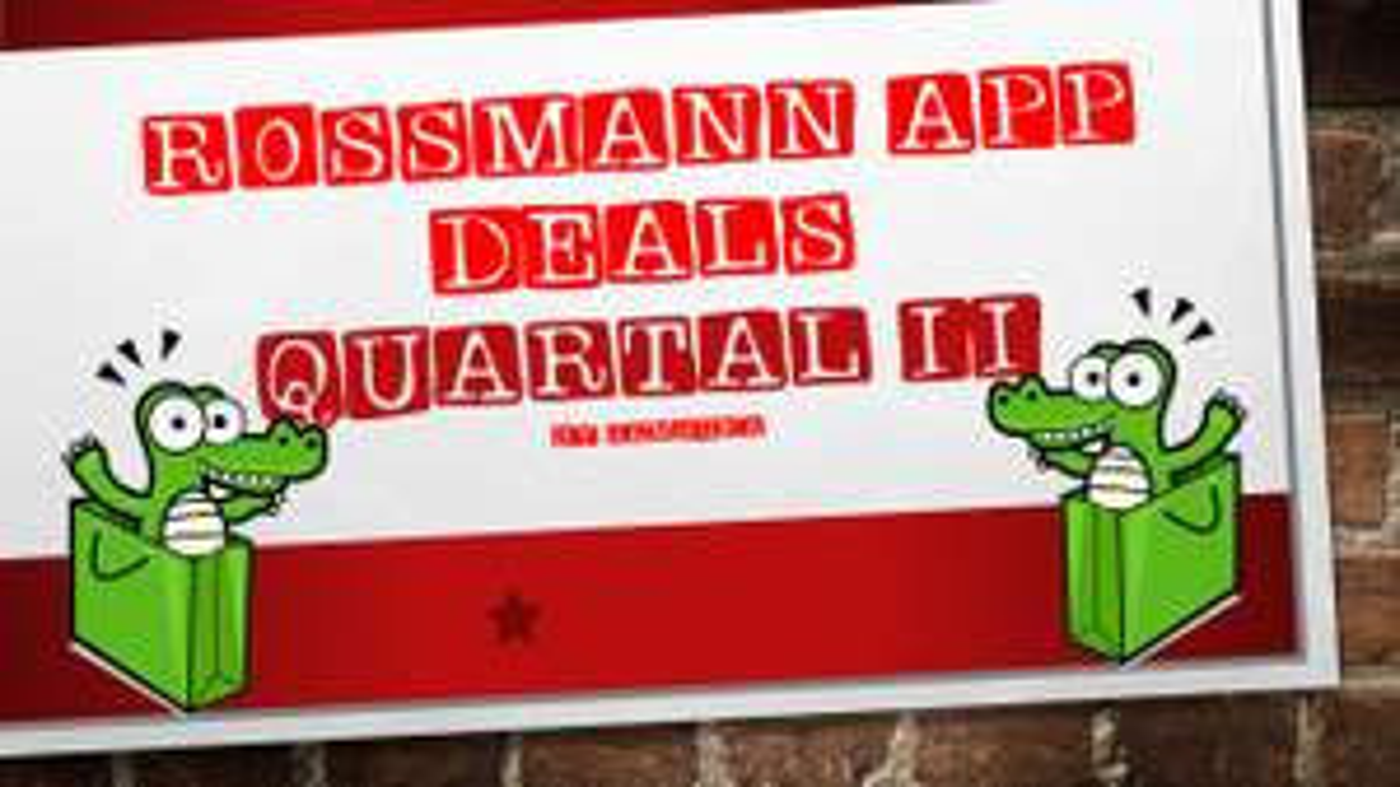 [Rossmann App] mögliche Deals im Quartal II