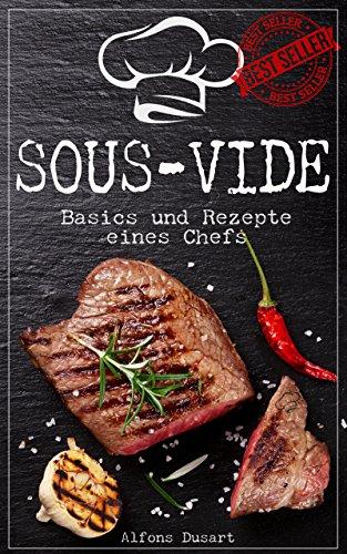"""Kostenloses Rezeptbuch (Basics und Rezepte eines Chefs) """"Sous Vide"""" - Kindle"""