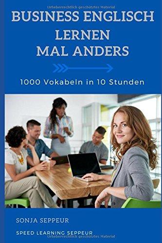 Business Englisch lernen mal anders - 1000 Vokabeln in 10 Stunden gratis kINDLE