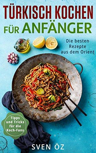 """Gratis """"Türkisch Kochen für Anfänger"""" als kindle eBook"""