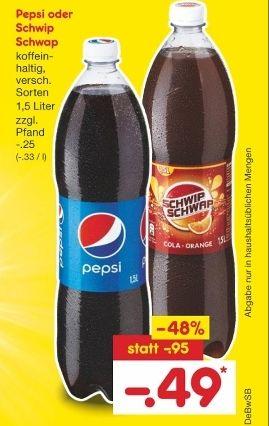 [Netto] Pepsi oder Schwip Schwap je 1,5L Flasche für 0,49€